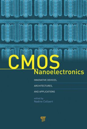 CMOS Nanoelectronics: Innovative Devices, Architectures, and Applications, 1st Edition (Hardback) book cover