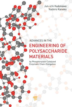 Advances in the Engineering of Polysaccharide Materials: by Phosphorylase-Catalyzed Enzymatic Chain-Elongation, 1st Edition (Hardback) book cover