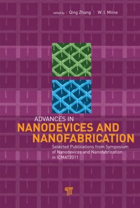 Advances in Nanodevices and Nanofabrication: Selected Publications from Symposium of Nanodevices and Nanofabrication in ICMAT2011, 1st Edition (Hardback) book cover