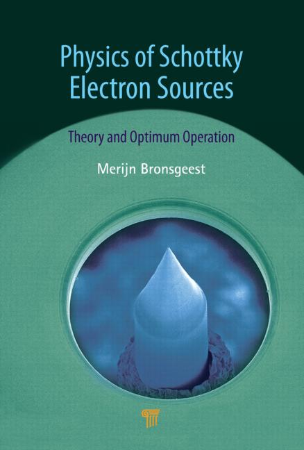 Physics of Schottky Electron Sources: Theory and Optimum Operation, 1st Edition (Hardback) book cover