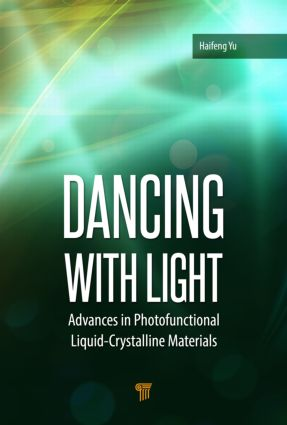 Dancing with Light: Advances in Photofunctional Liquid-Crystalline Materials, 1st Edition (Hardback) book cover