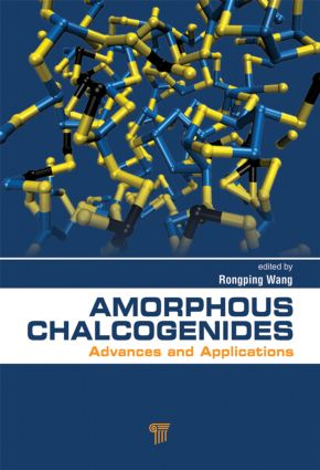 Amorphous Chalcogenides: Advances and Applications, 1st Edition (Hardback) book cover