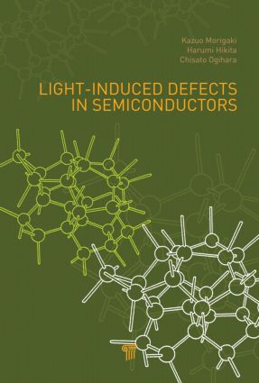 Light-Induced Defects in Semiconductors: 1st Edition (Hardback) book cover