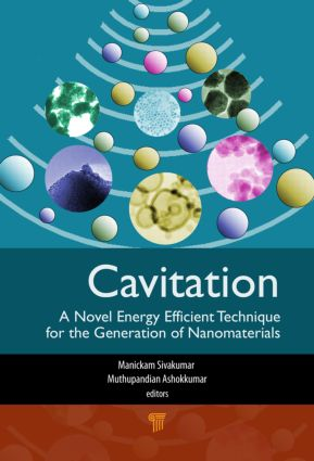 Cavitation: A Novel Energy-Efficient Technique for the Generation of Nanomaterials, 1st Edition (Hardback) book cover