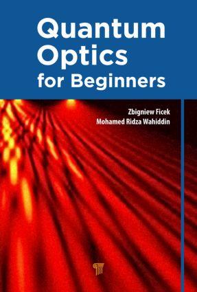 Quantum Optics for Beginners: 1st Edition (Hardback) book cover