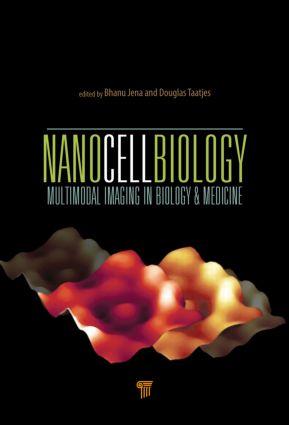 NanoCellBiology: Multimodal Imaging in Biology and Medicine, 1st Edition (Hardback) book cover