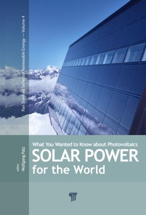 Solar Power for the World: What You Wanted to Know about Photovoltaics, 1st Edition (Hardback) book cover