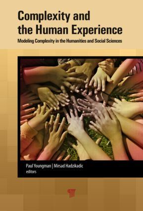 Complexity and the Human Experience: Modeling Complexity in the Humanities and Social Sciences, 1st Edition (Hardback) book cover