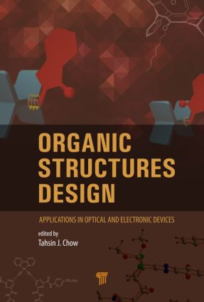 Organic Structures Design: Applications in Optical and Electronic Devices, 1st Edition (Hardback) book cover