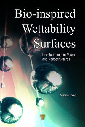Bio-Inspired Wettability Surfaces: Developments in Micro- and Nanostructures, 1st Edition (Hardback) book cover