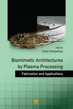 Biomimetic Architectures by Plasma Processing: Fabrication and Applications, 1st Edition (Hardback) book cover