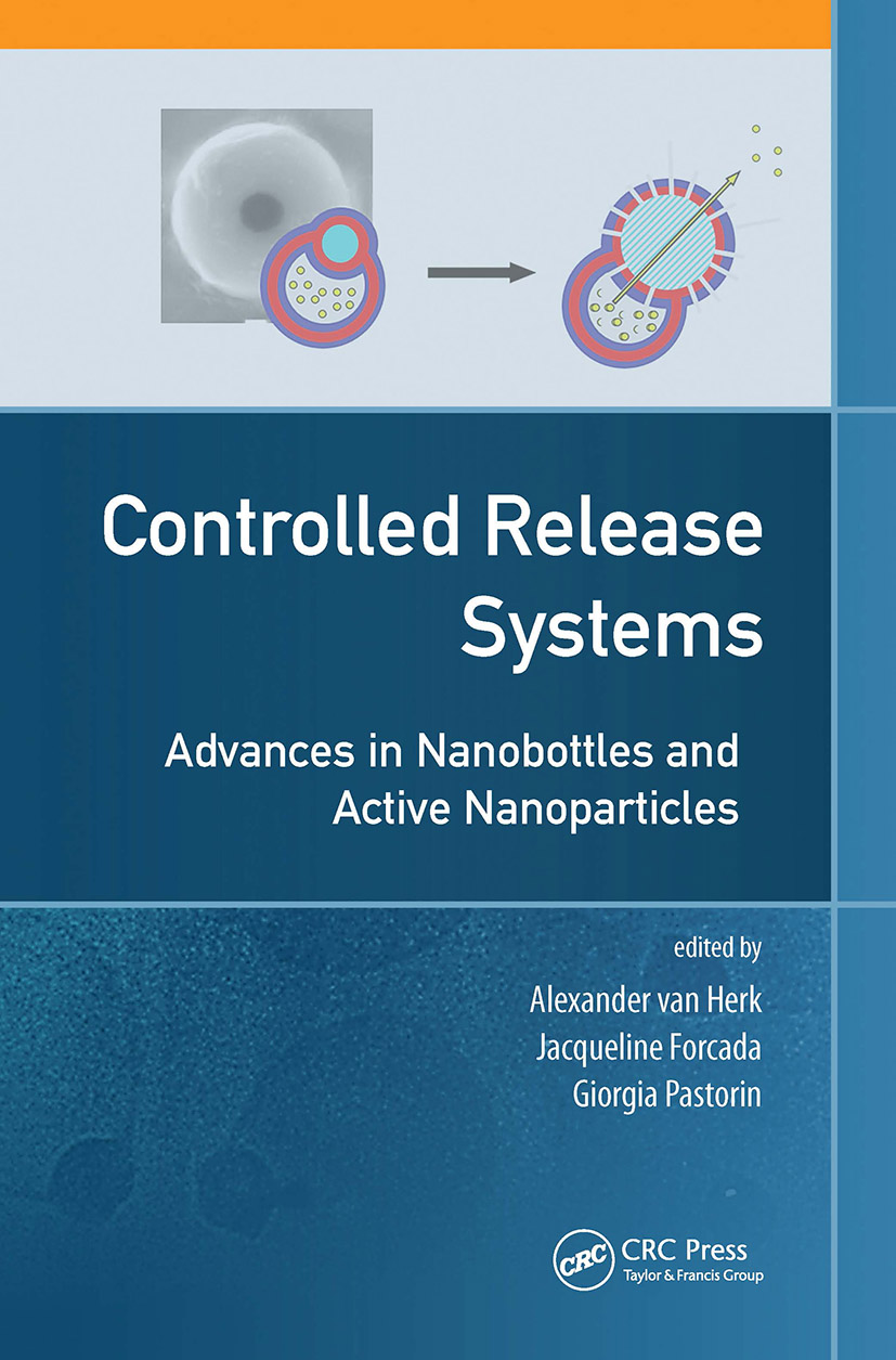 Controlled Release Systems: Advances in Nanobottles and Active Nanoparticles, 1st Edition (Hardback) book cover