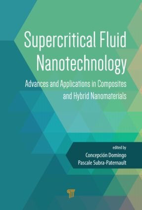 Supercritical Fluid Nanotechnology: Advances and Applications in Composites and Hybrid Nanomaterials, 1st Edition (Hardback) book cover