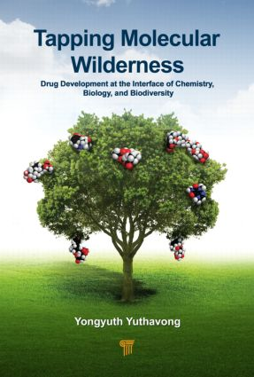 Tapping Molecular Wilderness: Drugs from Chemistry–Biology--Biodiversity Interface, 1st Edition (Hardback) book cover