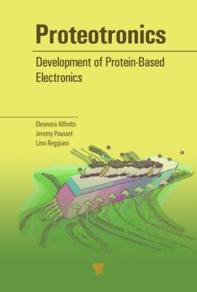 Proteotronics: Development of Protein-Based Electronics, 1st Edition (Hardback) book cover