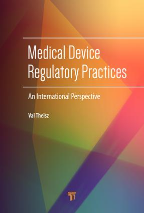 Medical Device Regulatory Practices: An International Perspective, 1st Edition (Hardback) book cover