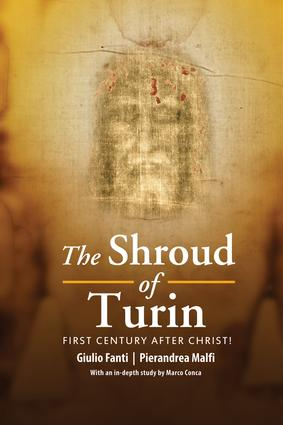 The Shroud of Turin: First Century after Christ!, 1st Edition (Hardback) book cover