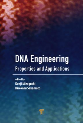 DNA Engineering: Properties and Applications, 1st Edition (Hardback) book cover