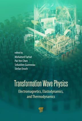 Transformation Wave Physics: Electromagnetics, Elastodynamics, and Thermodynamics, 1st Edition (Hardback) book cover