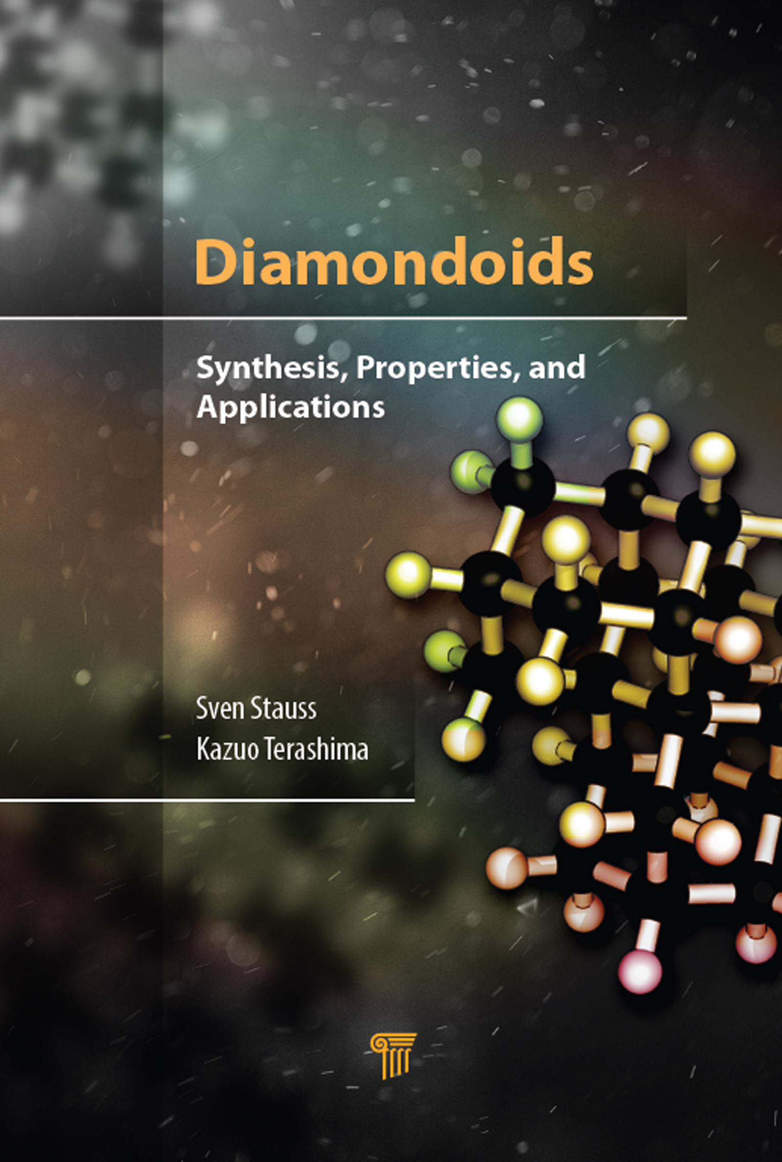 Diamondoids: Synthesis, Properties, and Applications, 1st Edition (Hardback) book cover