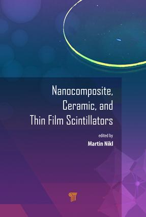 Nanocomposite, Ceramic, and Thin Film Scintillators: 1st Edition (Hardback) book cover