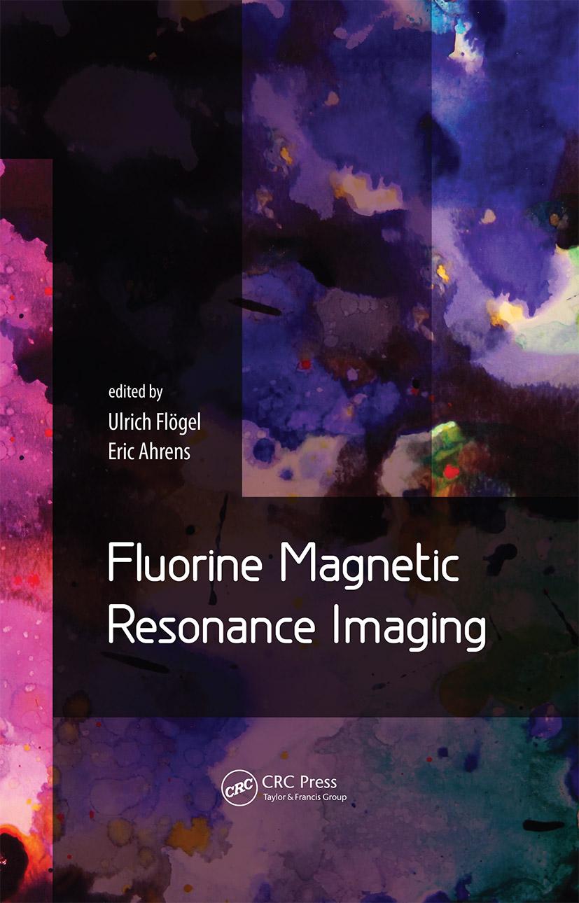 Fluorine Magnetic Resonance Imaging: 1st Edition (Hardback) book cover