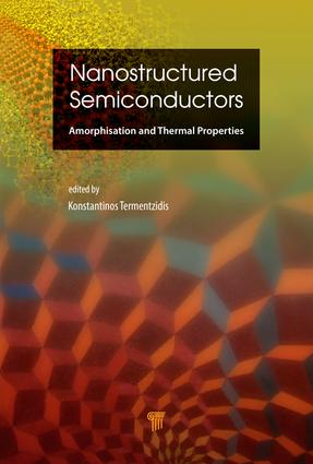 Nanostructured Semiconductors: Amorphization and Thermal Properties, 1st Edition (Hardback) book cover