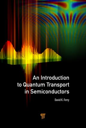 An Introduction to Quantum Transport in Semiconductors: 1st Edition (Hardback) book cover