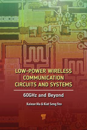 Low-Power Wireless Communication Circuits and Systems: 60GHz and Beyond, 1st Edition (Hardback) book cover