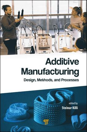 Additive Manufacturing: Design, Methods, and Processes, 1st Edition (Hardback) book cover