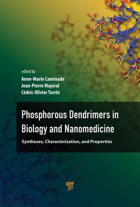 Phosphorous Dendrimers in Biology and Nanomedicine: Syntheses, Characterization, and Properties, 1st Edition (Hardback) book cover
