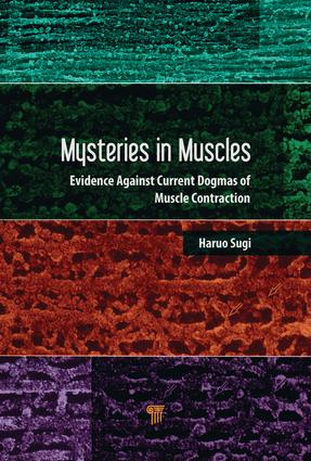 Mysteries in Muscle Contraction: Evidence against Current Dogmas, 1st Edition (Hardback) book cover