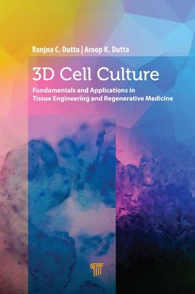3D Cell Culture: Fundamentals and Applications in Tissue Engineering and Regenerative Medicine, 1st Edition (Hardback) book cover