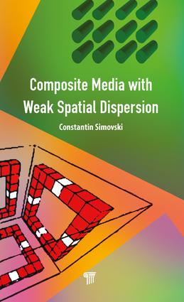 Composite Media with Weak Spatial Dispersion: 1st Edition (Hardback) book cover