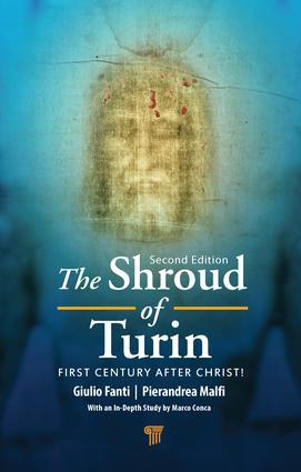 The Shroud of Turin: First Century after Christ!, 2nd Edition (Hardback) book cover