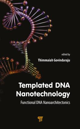 Templated DNA Nanotechnology: Functional DNA Nanoarchitectonics, 1st Edition (Hardback) book cover