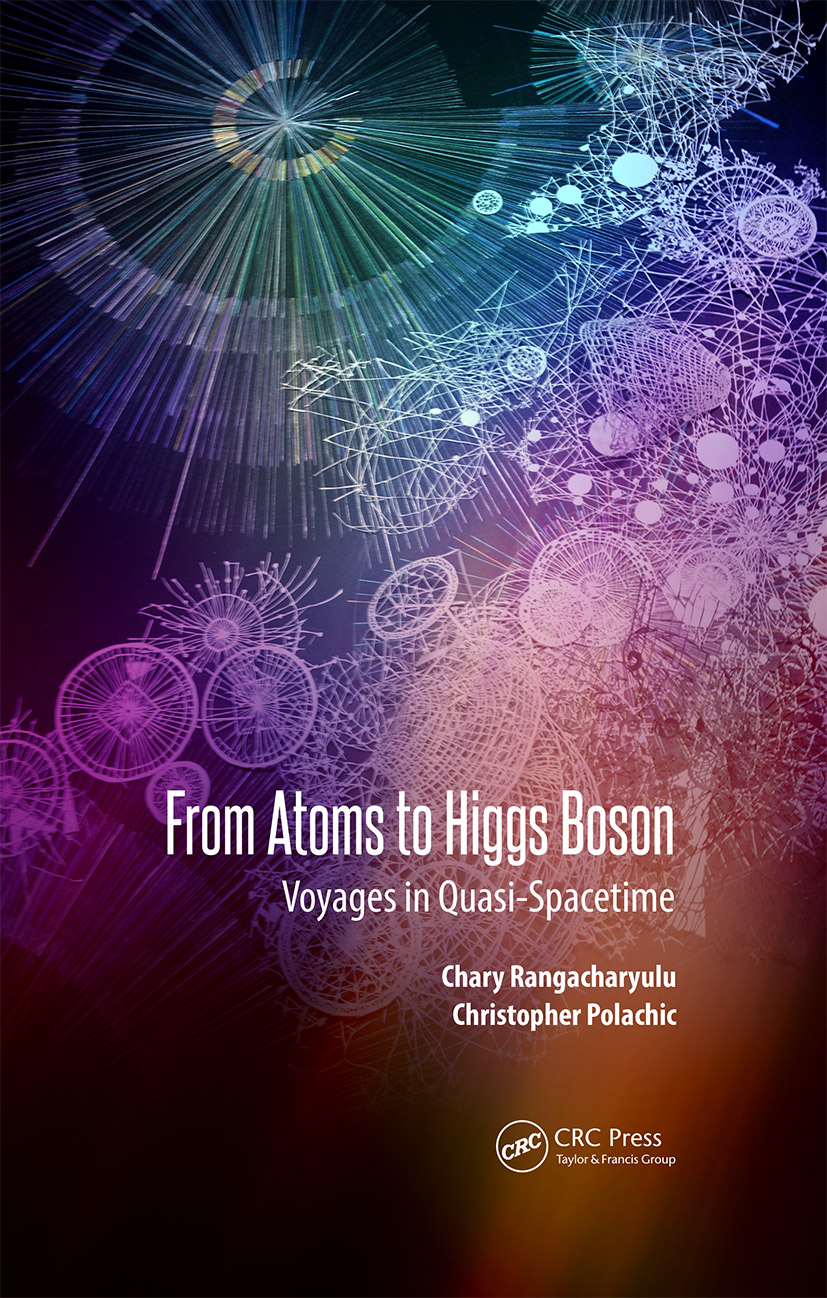 From Atoms to Higgs Bosons: Voyages in Quasi Space-Time, 1st Edition (Hardback) book cover