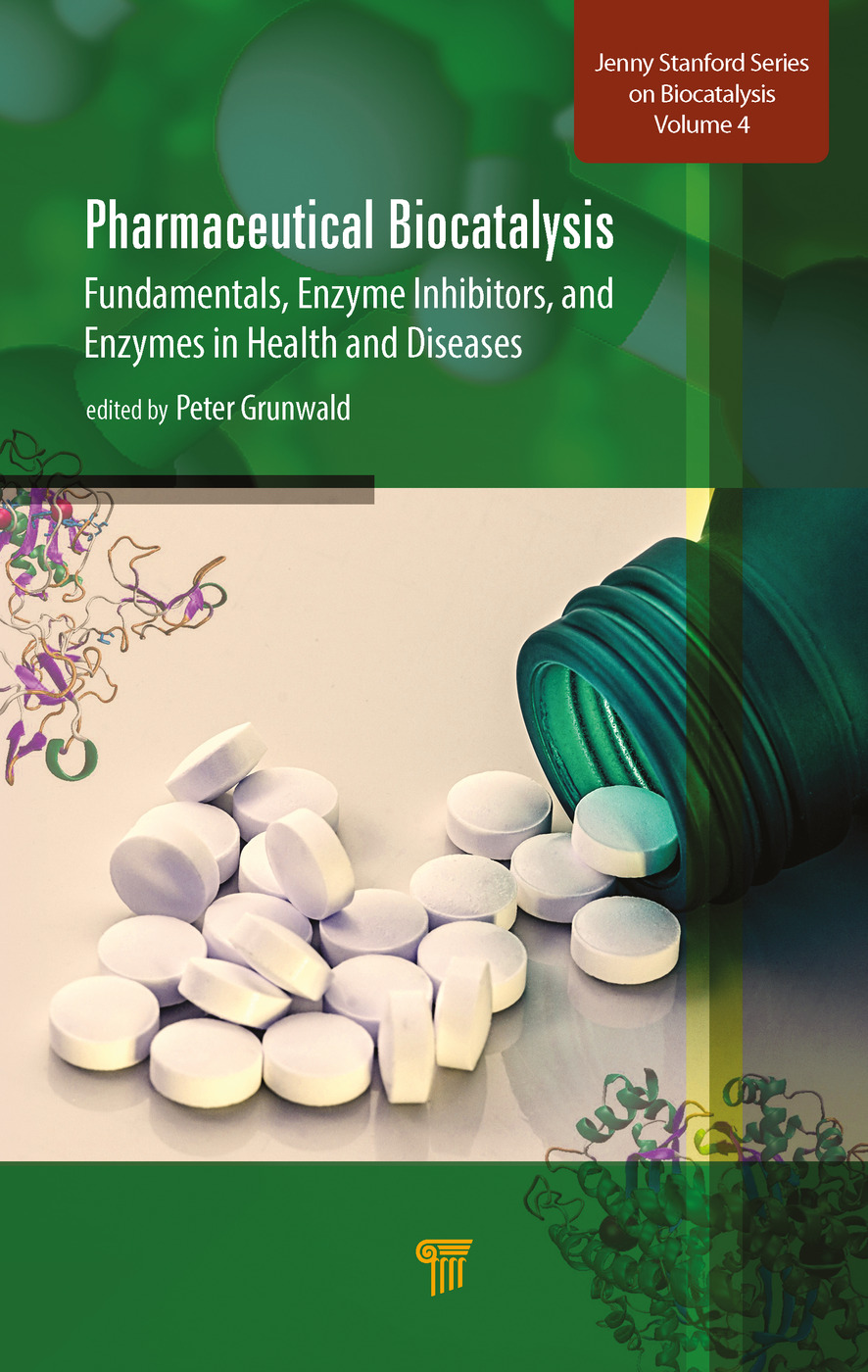 Pharmaceutical Biocatalysis: Fundamentals, Enzyme Inhibitors, and Enzymes in Health and Diseases book cover