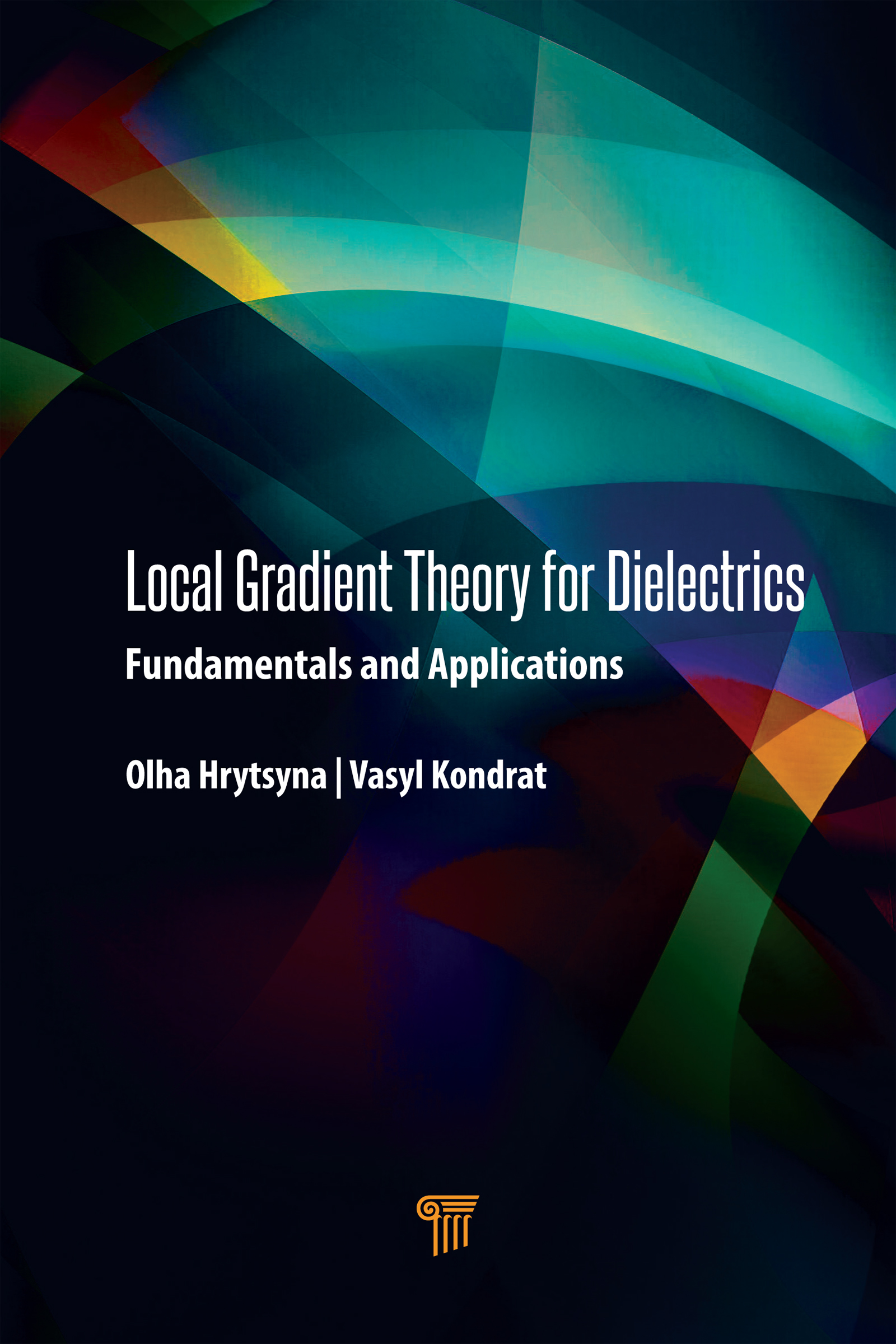 Local Gradient Theory for Dielectrics: Fundamentals and Applications book cover