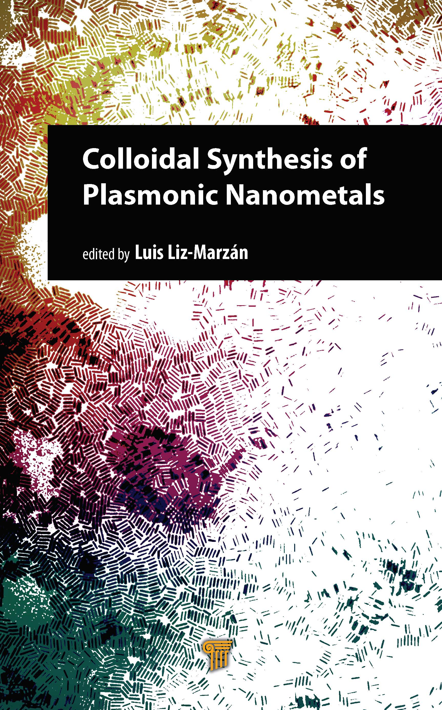Colloidal Synthesis of Plasmonic Nanometals book cover