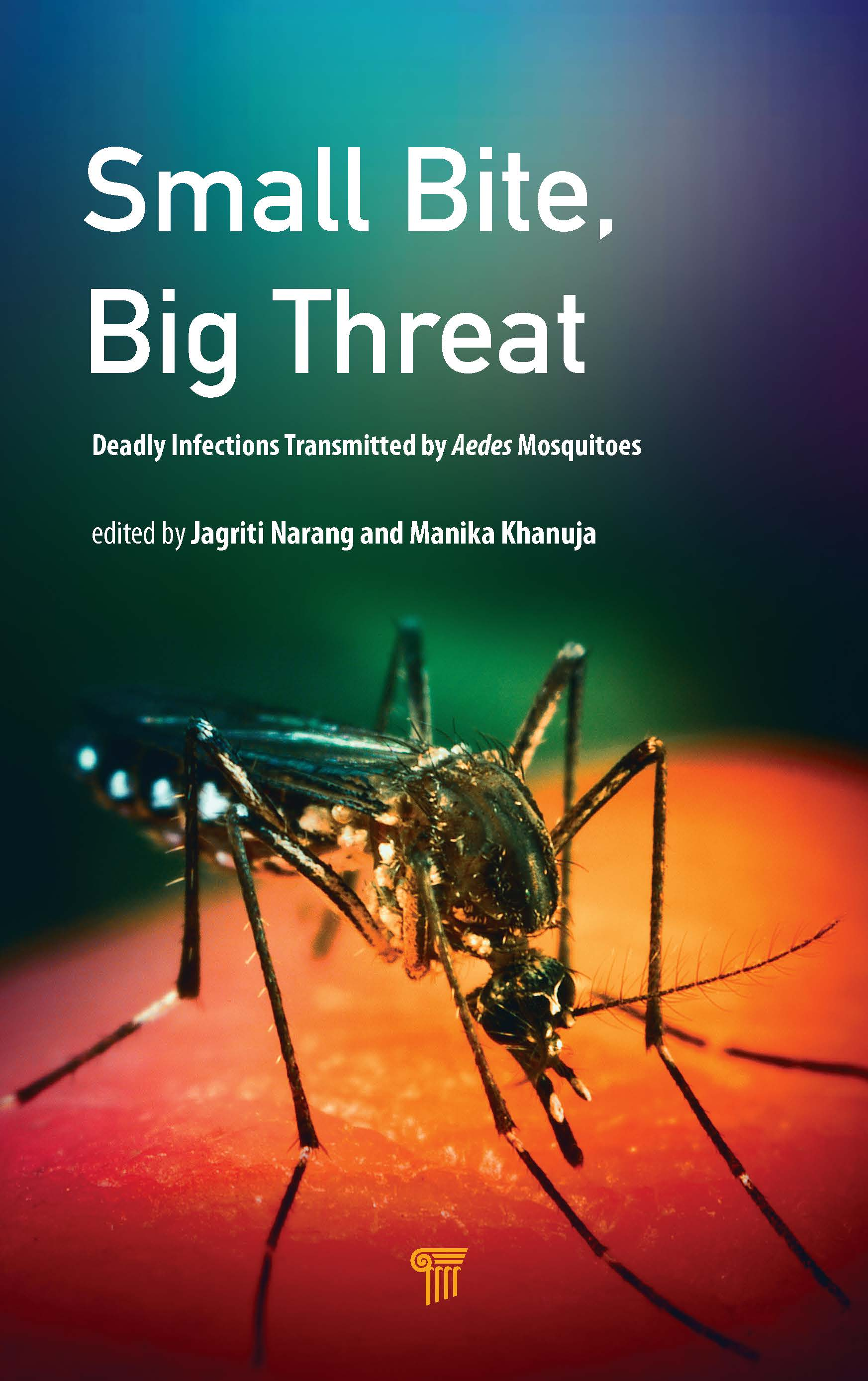 Small Bite, Big Threat: Deadly Infections of the Aedes Aegypti book cover
