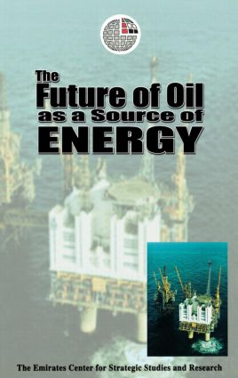 The Future of Oil as a Source of Energy: 1st Edition (Hardback) book cover