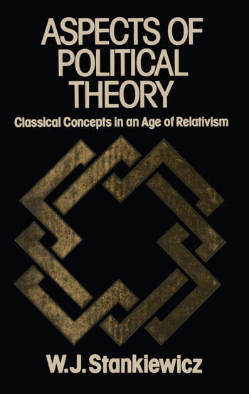 Aspects of Political Theory Classical Concepts in an Age of Relativism book cover