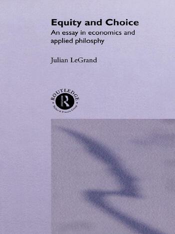 Equity and Choice An Essay in Economics and Applied Philosophy book cover