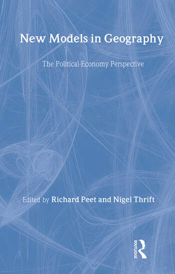 New Models in Geography The Political-Economy Perspective book cover