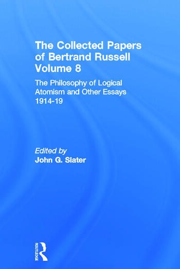 The Collected Papers of Bertrand Russell, Volume 8 The Philosophy of Logical Atomism and Other Essays 1914-19 book cover