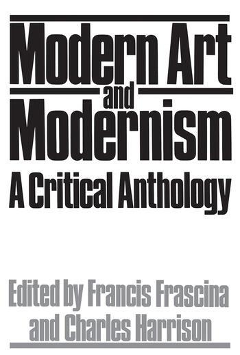 Modern Art And Modernism A Critical Anthology book cover