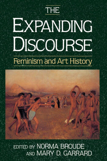 The Expanding Discourse Feminism And Art History book cover