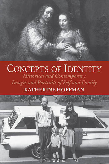 Concepts Of Identity Historical And Contemporary Images And Portraits Of Self And Family book cover