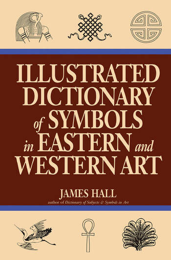 Illustrated Dictionary Of Symbols In Eastern And Western Art book cover